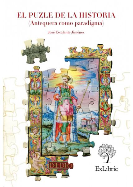 El puzle de la historia antequera como paradigma Libro