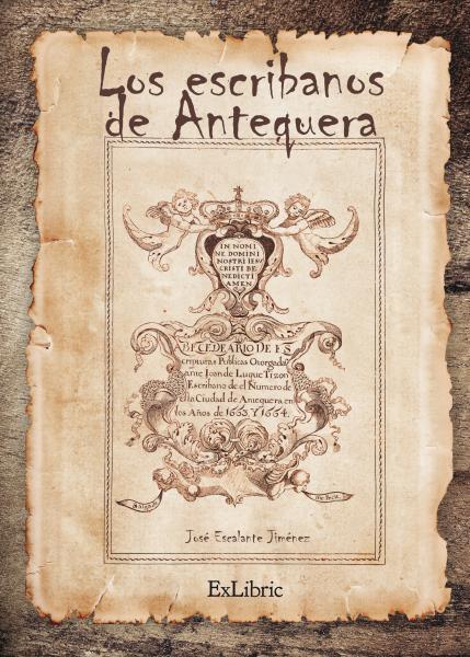 Los escribanos de Antequera Libro