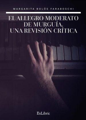 El Allegro Moderato de Murguía. Una revisión crítica