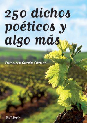 250 dichos y algo más, obra de Francisco García Carrión
