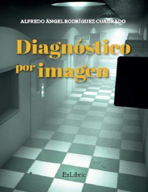 Diagnóstico por imagen es un libro de relatos publicado por ExLibric.