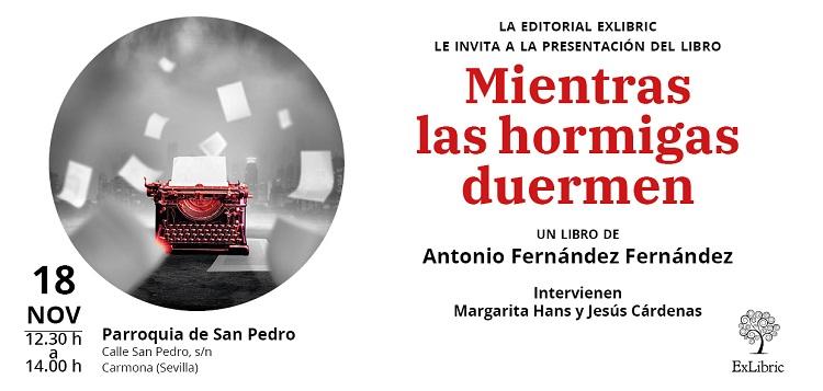 Carmona acoge la presentación de 'Mientras las hormigas duermen'