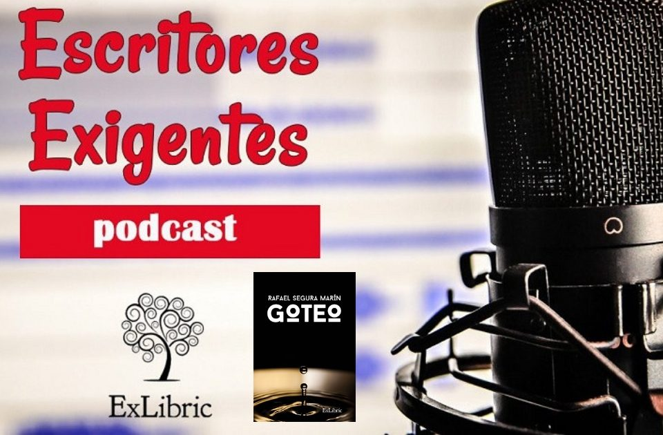 Rafael Segura visita el podcast Escritores Exigentes.
