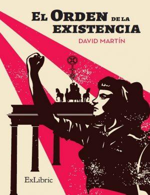 El orden de la existencia, novela de ciencia-ficción