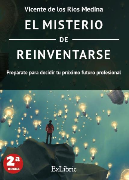 El misterio de reinventarse, libro escrito por Vicente de los Ríos