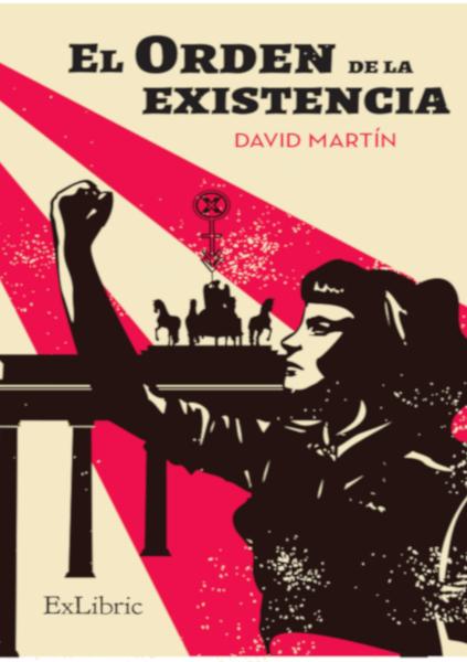 El orden de la existencia, novela de David Martín