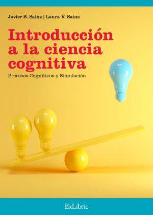 Introducción a la ciencia cognitiva, libro divulgativo de Javier S. Sainz y Laura V. Sainz.