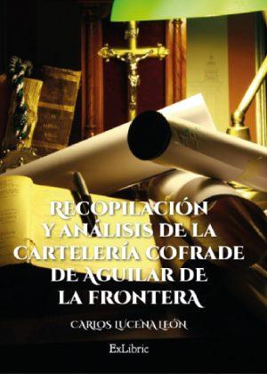 Carlos León Lucena presenta Recopilación y análisis de la cartelería cofrade de Aguilar de la Frontera