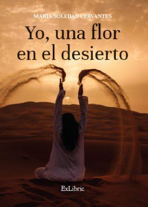 Yo, una flor en el desierto. Poemario de Mª Soledad Cervantes