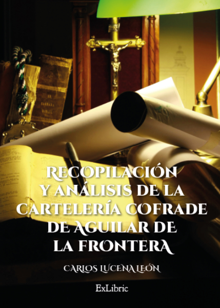 Portada Recopilación y análisis de la cartelería cofrade de Aguilar de la Frontera