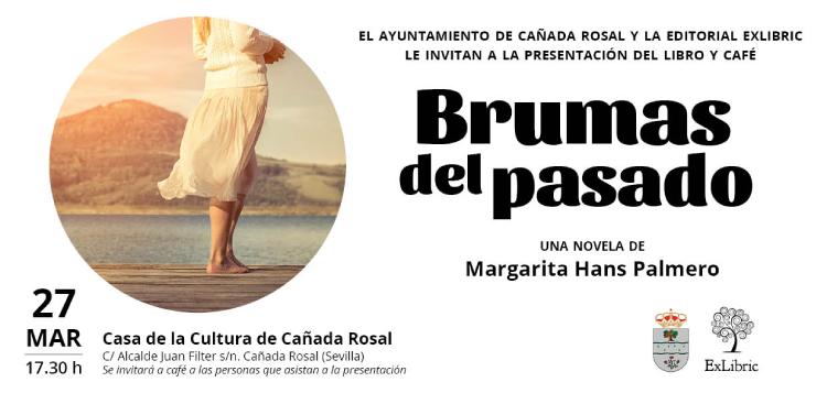 Margarita Hans presenta 'Brumas del pasado' en Cañada Rosal, Sevilla.