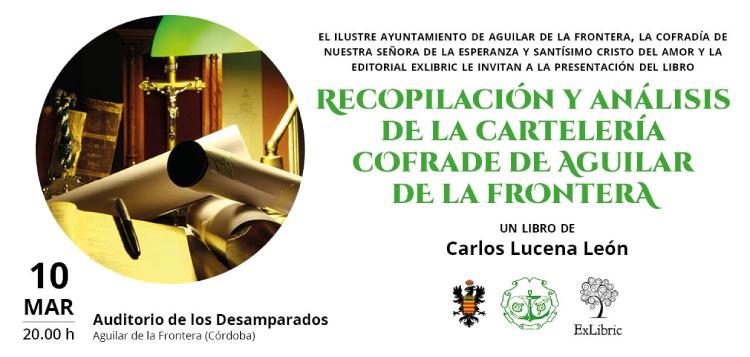 """Calos Lucena León presenta """"Recopilación y análisis de la cartelería cofrade de Aguilar de la Frontera"""""""
