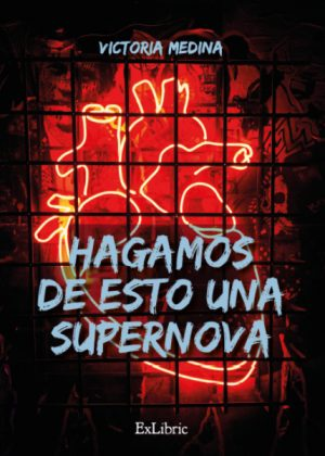 Hagamos de esto una supernova, poemario de Victoria Medina