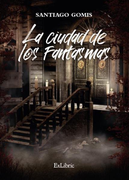 Editorial ExLibric presenta 'La ciudad de los fantasmas'