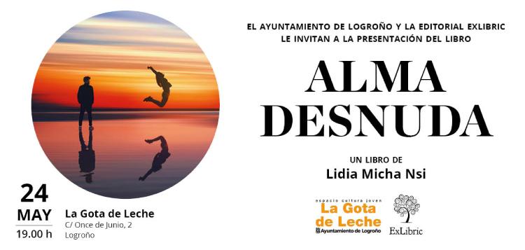 Logroño acogerá la presentación de 'Alma desnuda'