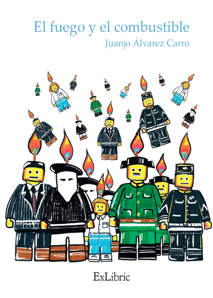 El fuego y el combustible, novela de Juanjo Álvarez