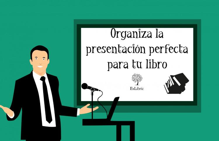 ExLibric te presenta los mejores consejos para organizar la presentación de tu libro.