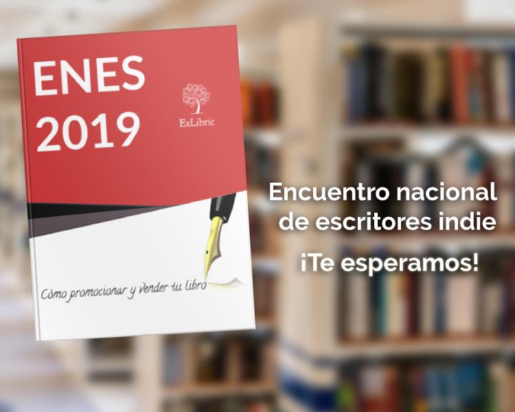 ENES 2019, encuentro nacional de escritoes indie, contará con la presencia de ExLibric