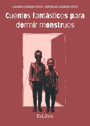 'Cuentos fantásticos para dormir monstruos', novela de Laura y Natalia Losada Vico