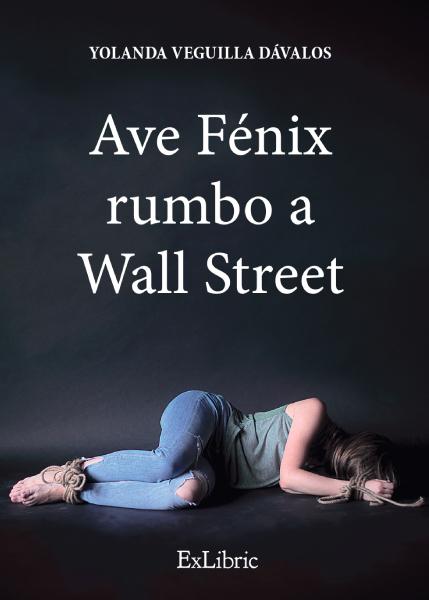 Ave Fénix rumbo a Wall Street, obra de Yolanda Veguilla Dávalos