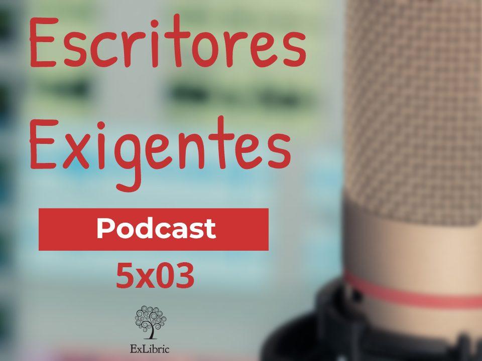 Tercer episodio de 'Escritores exigentes', el podcast de la editorial ExLibric,