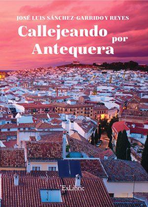 José Luis Sánchez-Garrido y Reyes presenta 'Callejando por Antequera'
