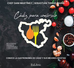 El chef Dani Dani Martínez y Sebastián Tirado Marín presentan 'Cádiz para comérselo'