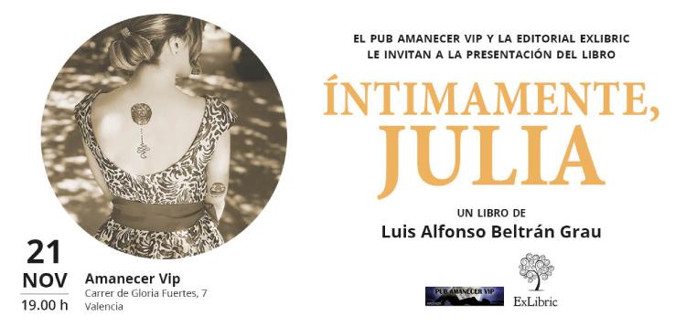 Luis Alfonso Beltrán te invita a la presentación de su novela 'Íntimamente, Julia'