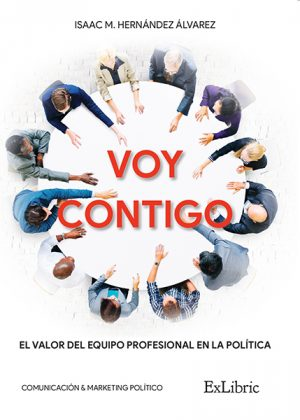 Editorial ExLibric presenta 'Voy contigo', un manual de marketing político