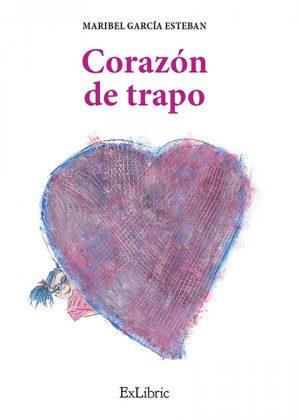 Editorial ExLibric presenta Corazón de trapo, libro de Maribel García Esteban