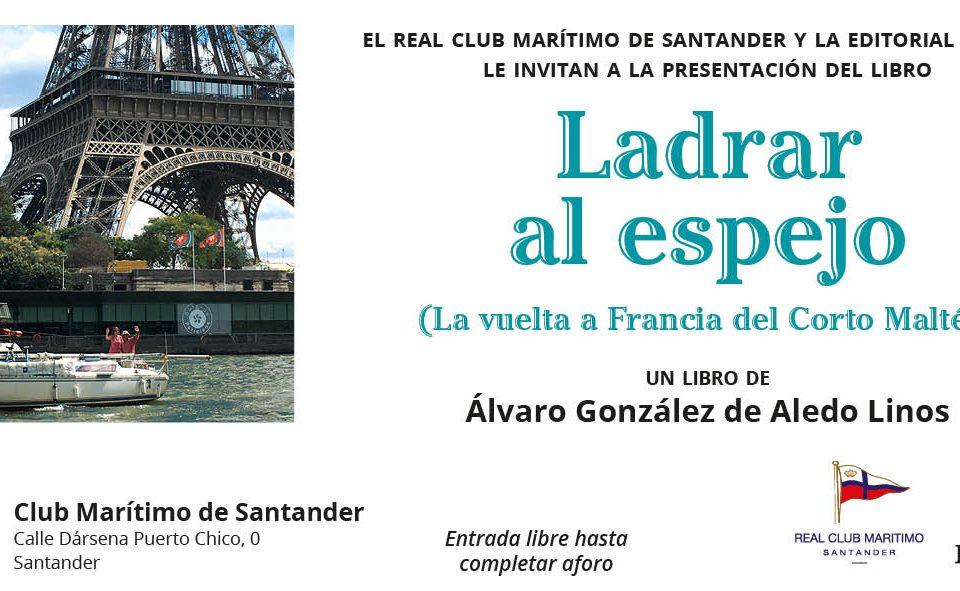 El Club Marítimo de Santander acoge la nueva presentación de 'ladrar al espejo'