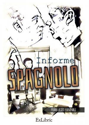 Pedro Jesús Fernández publica la novela 'Informe Spagnolo'