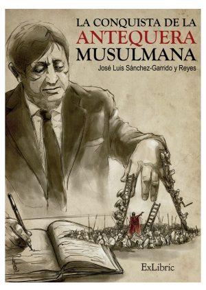 La conquista de la Antequera musulmana