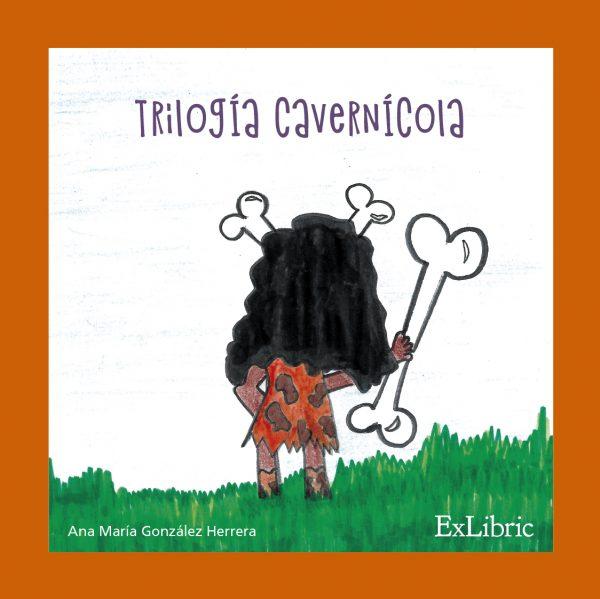 Trilogía Cavernícola de Ana María González