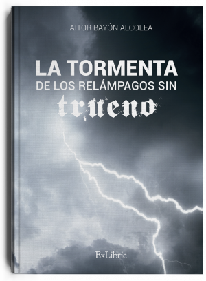 'La tormenta de los relámpagos sin trueno', libro de Aitor Bayón