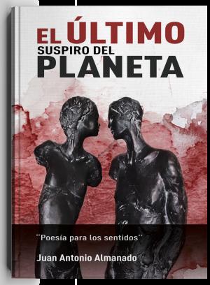 El último suspiro del planeta, libro de Juan Antonio Almanado
