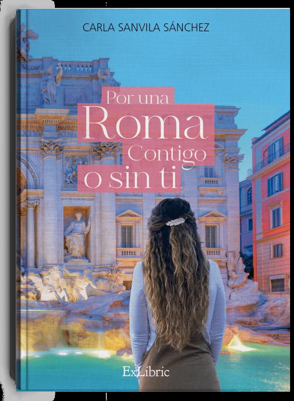 Por una Roma contigo o sin tí, libro de Carla Sanvila