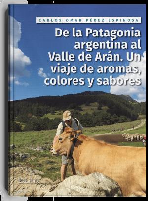 De la Patagonia argentina al valle de Arán, libro de Carlos Omar Pérez