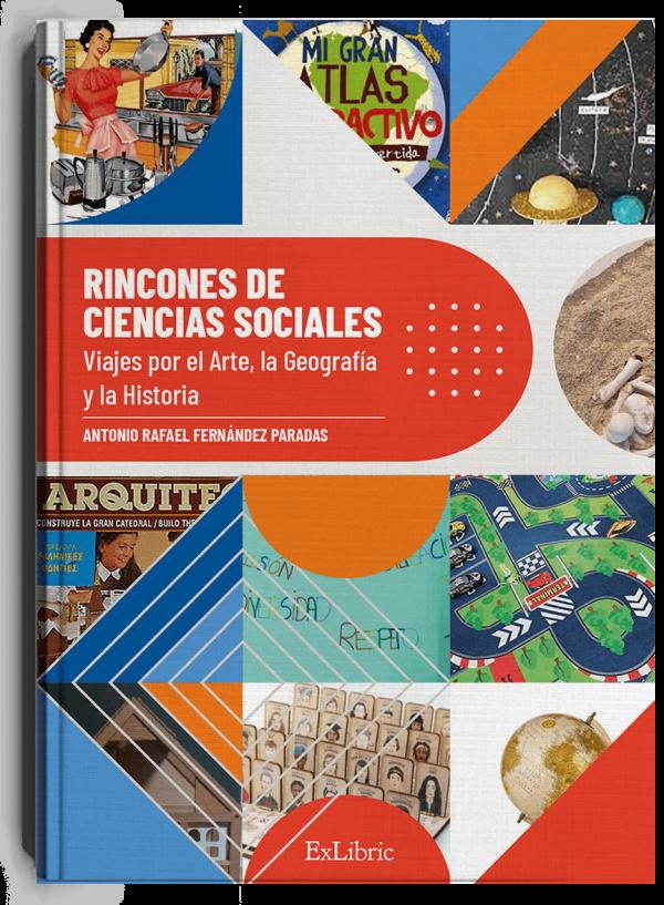 Rincones de Ciencias Sociales. Viajes por el Arte, la Geografía y la Historia, libro de Antonio Rafael Fernández