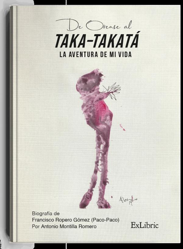 De Orense al Taka-takatá, biografía de Francisco Ropero