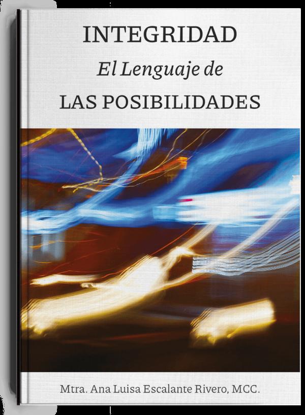 Integridad el lenguaje de las posibilidades, libro de Ana Luisa Rivero
