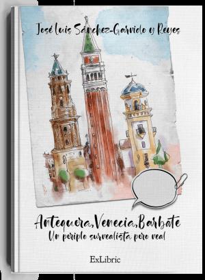 Antequera, Venecia, Barbate , libro de José Luis Sánchez Garrido
