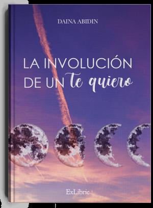 'La involución de un Te quiero', libro de Daina Jalil