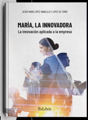 'María, la innovadora', libro de Jesús López-Davalillo