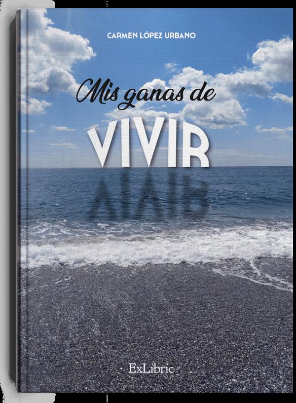 'Mis ganas de vivir', libro de Carmen López Urbano
