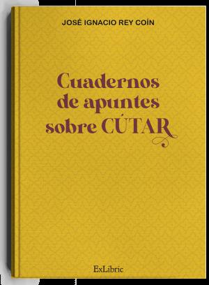 Cuadernos de apuntes sobre Cútar, libro de José Ignacio Rey