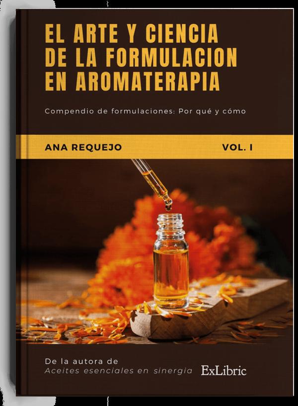 El arte y ciencia de la formulación en aromaterapia, libro de Ana Requejo