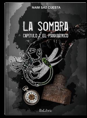 La Sombra Capitulo I. El psiquiátrico, libro de Naim Saz Cuesta