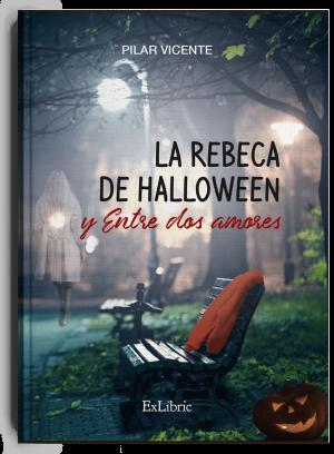 La rebeca de Halloween y entre dos amores, libro de Pilar Vicente