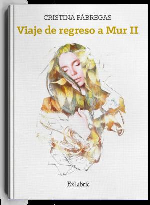 Viaje de regreso a Mur II, libro de Cristina Fábregas